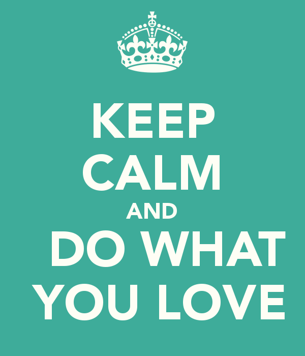 keep-calm-and-do-what-you-love-30