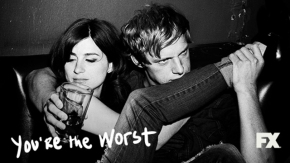 Why 'You're the Worst' is Literally theBest